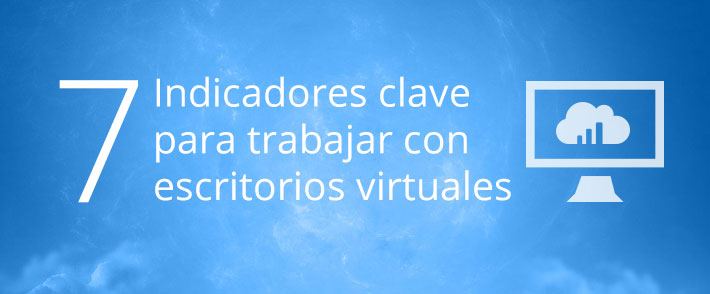 7 indicadores escritorios virtuales