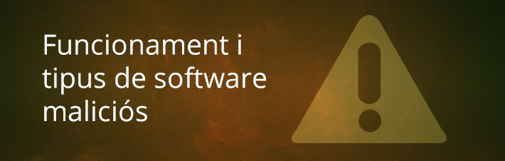 Funcionament i tipus de software malicios1