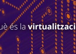 Que es virtualitzacio