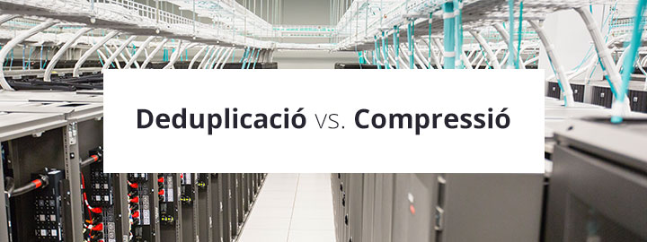 Deduplicacio vs compressio