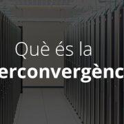 Que es hiperconvergencia