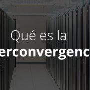 Que es la hiperconvergencia