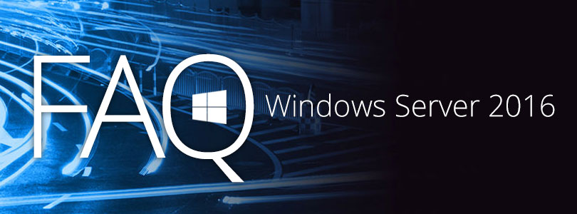 Faq windows server 2016