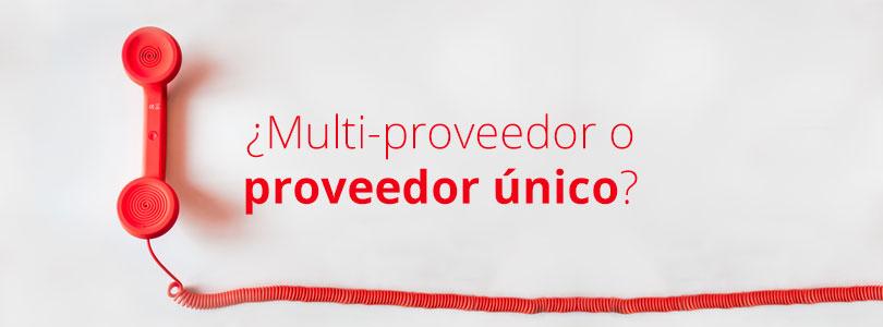 Multi proveedor vs unico