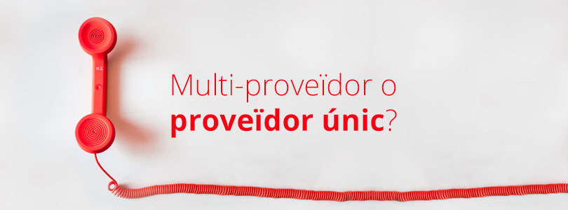 Multi proveidor vs unic